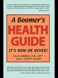 A Boomer's Health Guide: It's Now or Never!
