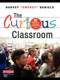 The Curious Classroom: 10 Structures for Teaching with Student-Directed Inquiry