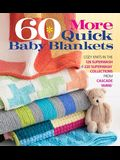 60 More Quick Baby Blankets: Cozy Knits in the 128 Superwash(r) & 220 Superwash(r) Collections from Cascade Yarns(r)