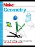 Make: Geometry: Learn by Coding, 3D Printing and Building