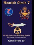 Moorish Circle 7: The Rise of the Islamic Faith Among Blacks in America and It's Masonic Origins