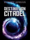 Destination Citadel