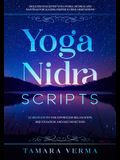 Yoga Nidra Scripts: 22 Meditations for Effortless Relaxation, Rejuvenation and Reconnection