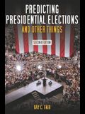 Predicting Presidential Elections and Other Things