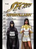 The Secrets of Supervillainy: Book Three of the Supervillainy Saga