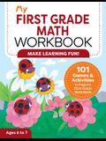 My First Grade Math Workbook: 101 Games & Activities to Support First Grade Math Skills