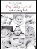 The Second Child Pregnancy Journal and Memory Book