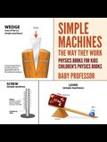 Simple Machines: The Way They Work - Physics Books for Kids - Children's Physics Books