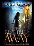 The Rest Falls Away: Victoria Book 1