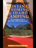 Foghorn Outdoors Montana, Wyoming, and Idaho Camping: The Complete Guide to More Than 1,200 Campgrounds