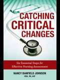 Catching Critical Changes: Six Essential Steps for Effective Nursing Assessment