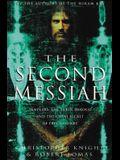The Second Messiah: Templars, the Turin Shroud, and the Great Secret of Freemasonry