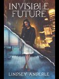 Invisible Future