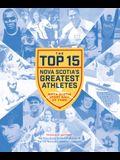 The Top 15: Nova Scotia's Greatest Athletes