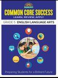 Common Core Success Grade 5 English Language Arts: Preparing Students for a Brilliant Future