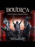 Boudica: Warrior Woman of Roman Britain