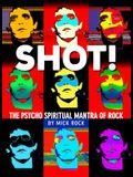 Shot! by Mick Rock