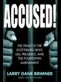 Accused!: The Trials of the Scottsboro Boys: Lies, Prejudice, and the Fourteenth Amendment