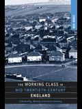 The Working Class in Mid Twentieth-Century England: Community, Identity and Social Memory