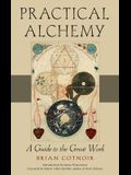 Practical Alchemy: A Guide to the Great Work