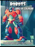 Robots Libro De Colorear: Un divertido libro de colorear para niños de 4 a 8 años