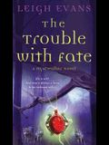The Trouble with Fate: A Mystwalker Novel