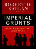 Imperial Grunts: The American Military on the Ground