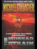 The Mossad Strain: Viral Vengeance: Pandemic Bioterror & Cyber Warfare Thriller
