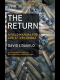 The Return: A Field Manual for Life After Combat