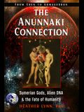 The Anunnaki Connection: Sumerian Gods, Alien Dna, and the Fate of Humanity (from Eden to Armageddon)