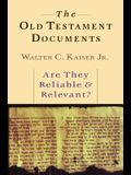 The Old Testament Documents: Are They Reliable Relevant?