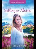Falling for Alaska: Large Print