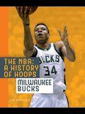 The Nba: A History of Hoops: Milwaukee Bucks