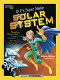 Dr. E's Super Stellar Solar System: Massive Mountains! Supersize Storms! Alien Atmospheres!