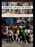 Everyday Law on the Street: City Governance in an Age of Diversity