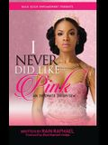 I Never Did Like Pink: An Intimate Interview