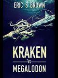 Kraken vs. Megalodon