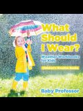 What Should I Wear? Weather Workbooks for Kids Children's Weather Books
