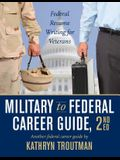 Military to Federal Career Guide, 2nd Edition (Military to Federal Guide)