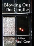 Blowing Out the Candles: A Poetry Trilogy