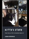 Kitty's Story: From Feral Kitten to Reigning Housecat
