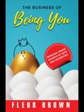 The Business of Being YOU: Personal Brand Secrets of CEOs and Celebrities