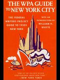The Wpa Guide to New York City: The Federal Writers' Project Guide to 1930's New York