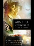 Arms of Deliverance: A Story of Promise (The Liberator Series, Book 1)