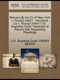 Mutual Life Ins Co of New York V. Young's Adm'r: Insurance Co V. Young's Adm'r U.S. Supreme Court Transcript of Record with Supporting Pleadings