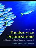 Foodservice Organizations: A Managerial and Systems Approach (6th Edition)