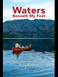 Waters Beneath My Feet: New Orleans to Nome... My 3 Year Canoe Odyssey