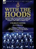With the Hoods: the Letters of an Officer with the Royal Naval Division at Gallipoli during the First World War, With an Extract on th