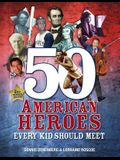 50 American Heroes Every Kid Should Meet, 3rd Edition