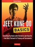 Jeet Kune Do Basics: Everything You Need to Get Started in Jeet Kune Do - From Basic Footwork to Training and Tournaments